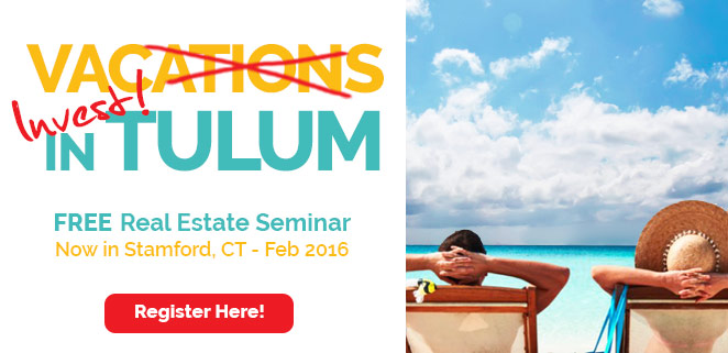 Vacations in Tulum - Free Real Estate Seminar