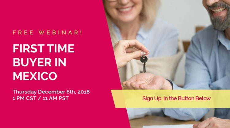 Join Us on Our Next Webinar for First-Time Buyers in Mexico